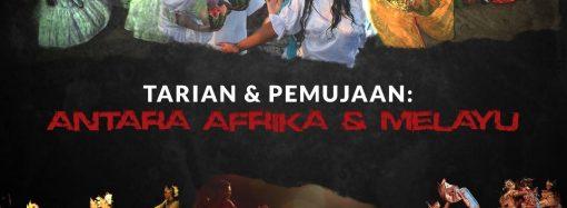 Tarian Pemujaan: Antara Afrika & Melayu