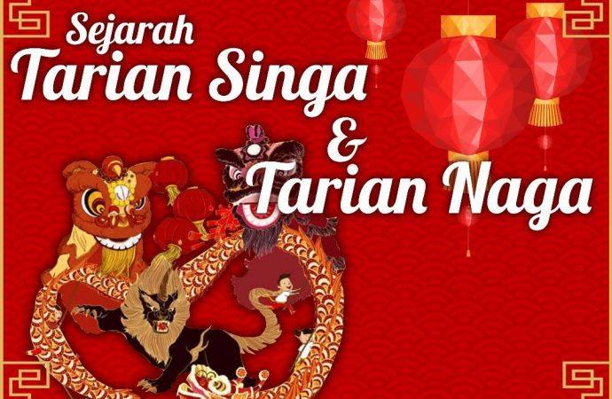Sejarah Tarian Naga Dan Tarian Singa
