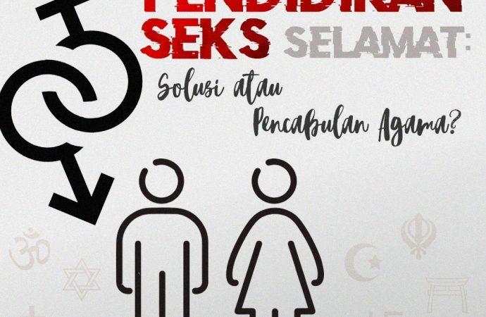 Pendidikan Seks Selamat: Solusi Atau Pencabulan Agama?