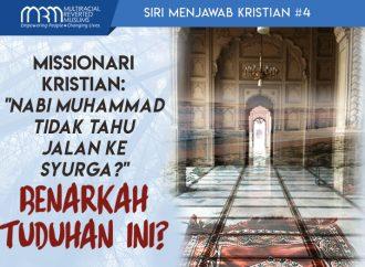 """Siri Menjawab Kristian #4: """"Nabi Muhammad Tidak Tahu Jalan Ke Syurga!?"""""""