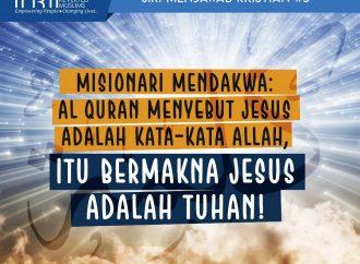 Siri Menjawab Kristian #5 : Al Quran Menyebut Jesus Adalah 'Kata-Kata Allah', Itu Bermakna Jesus Tuhan